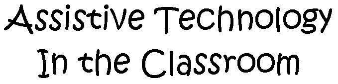 Assistive Technology Webquest