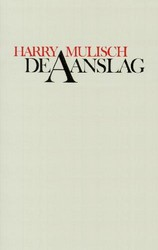 De Aanslag - Harry Mulisch