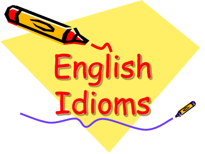 Idioms Are Everywhere!!!