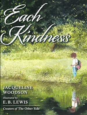 Each Kindness: Ripples Of Kindness Affect Each Of Us