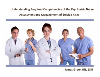 Assessment And Management Of Suicide Risk: Understanding Required Competencies Of The Psychiatric Nurse
