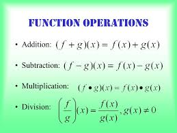 Sum, Difference, Product, And Quotient Of Functions