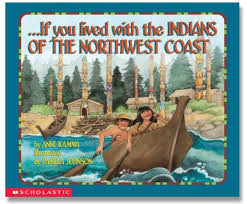 ...If You Lived With The Indians Of The Northwest Coast