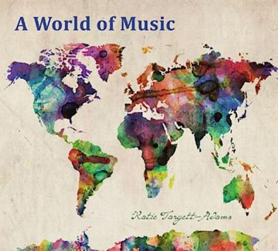 A World Of Music:music From Around The World